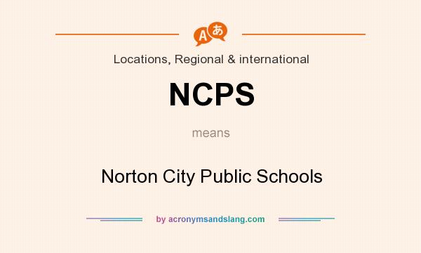 What does NCPS mean? It stands for Norton City Public Schools