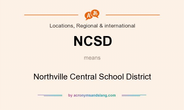 What does NCSD mean? It stands for Northville Central School District