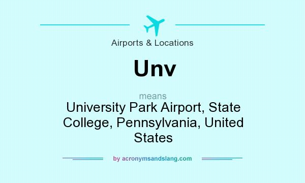 What does Unv mean? It stands for University Park Airport, State College, Pennsylvania, United States