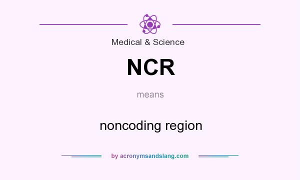 What does NCR mean? It stands for noncoding region