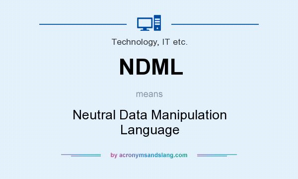 What does NDML mean? It stands for Neutral Data Manipulation Language