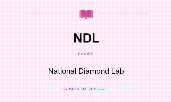 What does NDL mean? It stands for National Diamond Lab