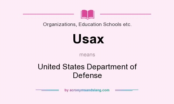 What does Usax mean? It stands for United States Department of Defense