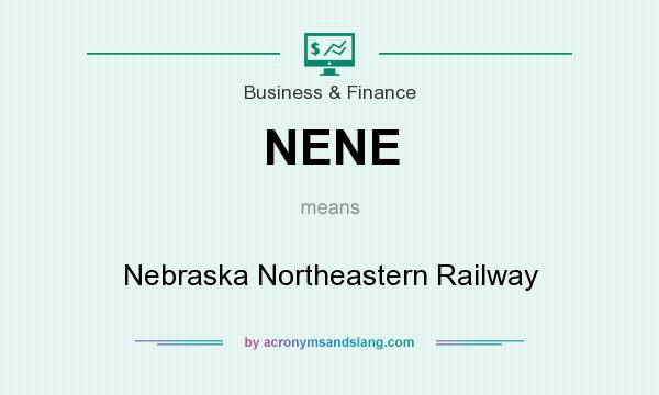 What does NENE mean? It stands for Nebraska Northeastern Railway