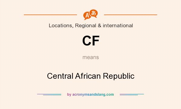 What does CF mean? It stands for Central African Republic