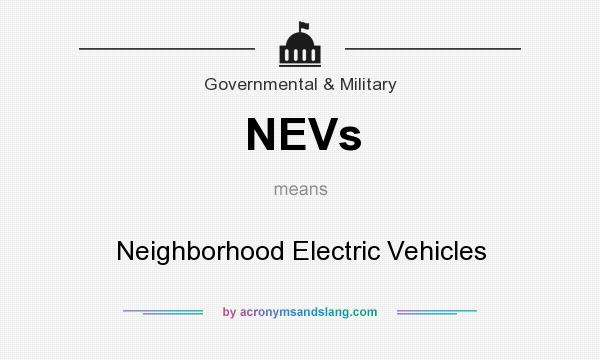 What does NEVs mean? It stands for Neighborhood Electric Vehicles