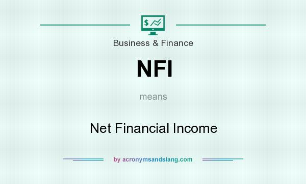 What does NFI mean? It stands for Net Financial Income