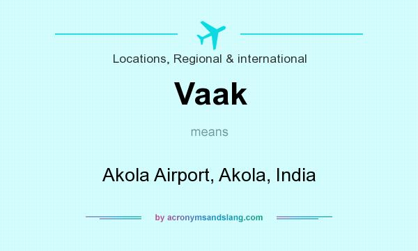 What does Vaak mean? It stands for Akola Airport, Akola, India