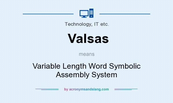 What does Valsas mean? It stands for Variable Length Word Symbolic Assembly System