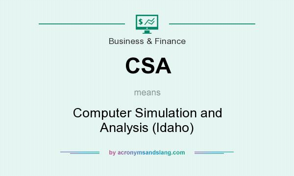 What does CSA mean? It stands for Computer Simulation and Analysis (Idaho)