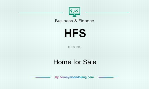 What does HFS mean? It stands for Home for Sale