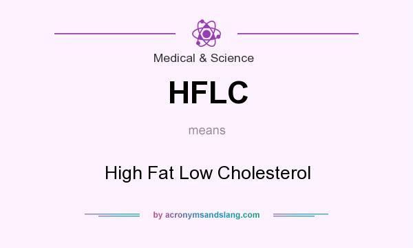 What does HFLC mean? It stands for High Fat Low Cholesterol