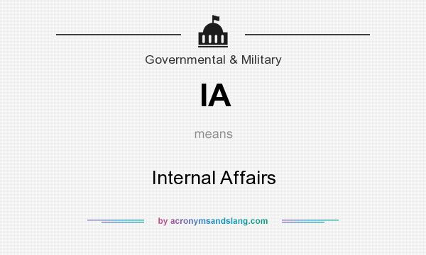 What does IA mean? It stands for Internal Affairs
