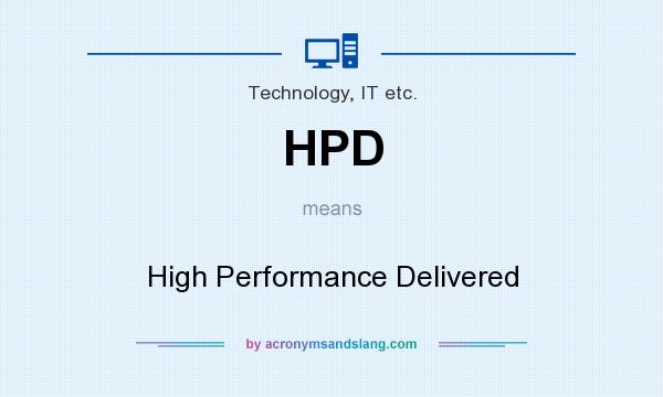 What does HPD mean? It stands for High Performance Delivered