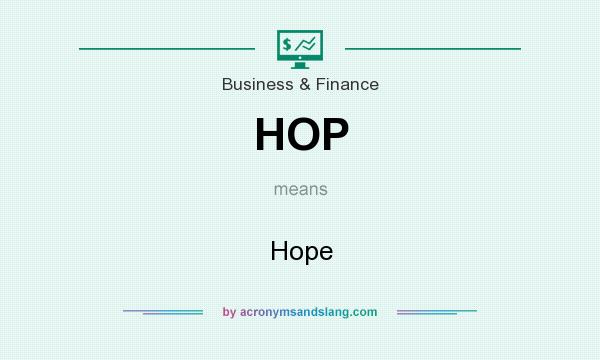 What does HOP mean? It stands for Hope