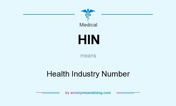 What does HIN mean? It stands for Health Industry Number