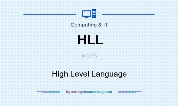 What does HLL mean? It stands for High Level Language