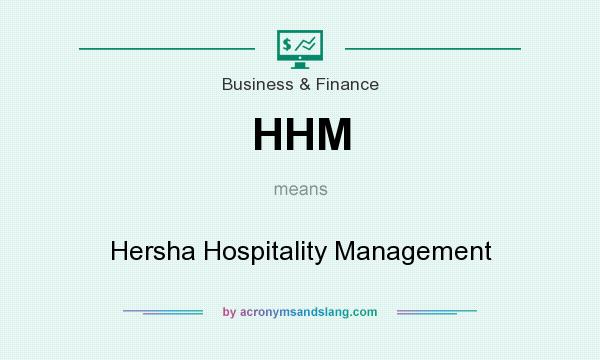 What does HHM mean? It stands for Hersha Hospitality Management