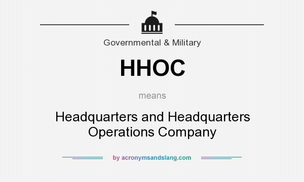 What does HHOC mean? It stands for Headquarters and Headquarters Operations Company