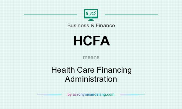 What does HCFA mean? It stands for Health Care Financing Administration