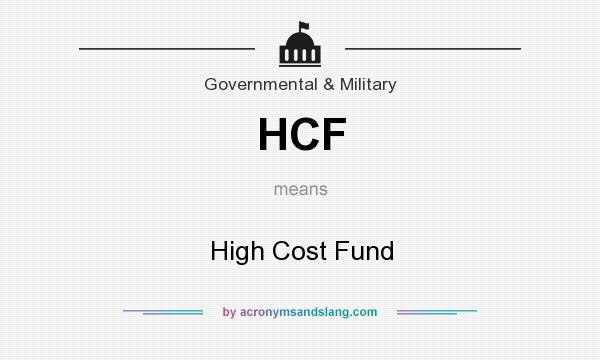 What does HCF mean? It stands for High Cost Fund