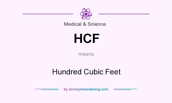 What does HCF mean? It stands for Hundred Cubic Feet