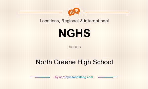 What does NGHS mean? It stands for North Greene High School