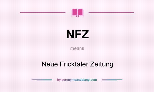 What does NFZ mean? It stands for Neue Fricktaler Zeitung