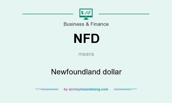 What does NFD mean? It stands for Newfoundland dollar