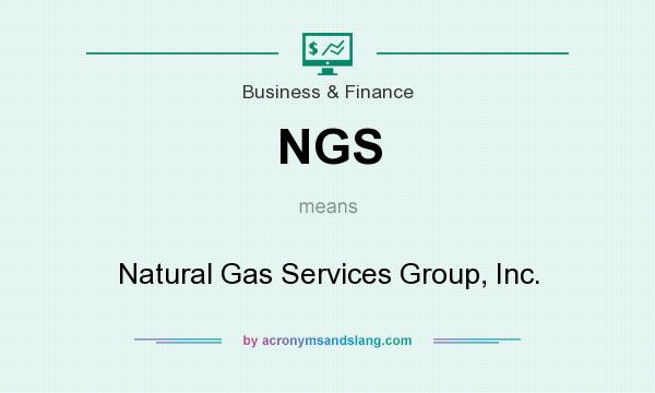 What does NGS mean? It stands for Natural Gas Services Group, Inc.