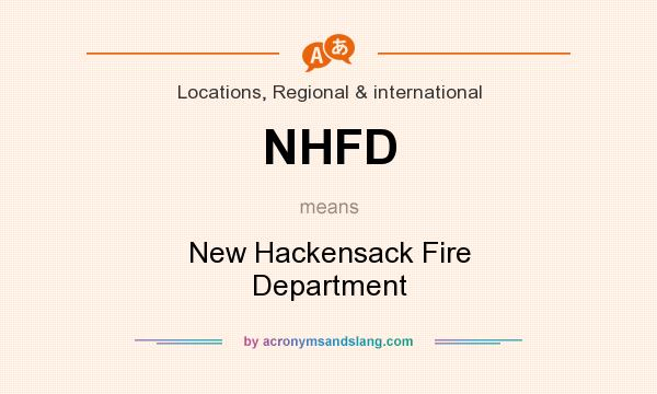 What does NHFD mean? It stands for New Hackensack Fire Department