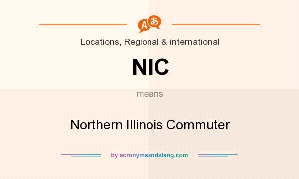 What does NIC mean? It stands for Northern Illinois Commuter