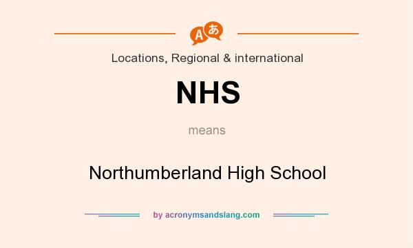 What does NHS mean? It stands for Northumberland High School