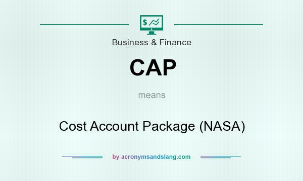 What does CAP mean? It stands for Cost Account Package (NASA)