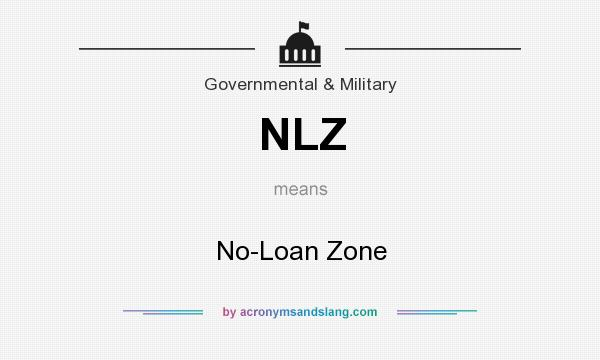 What does NLZ mean? It stands for No-Loan Zone
