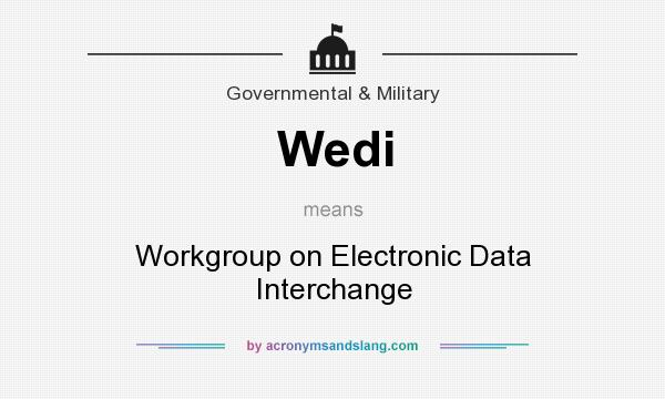 What does Wedi mean? It stands for Workgroup on Electronic Data Interchange