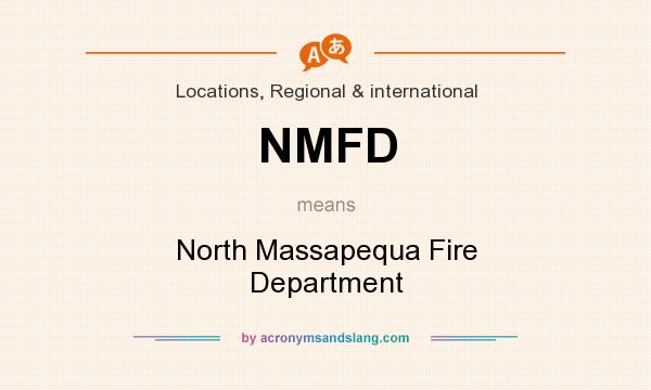 What does NMFD mean? It stands for North Massapequa Fire Department