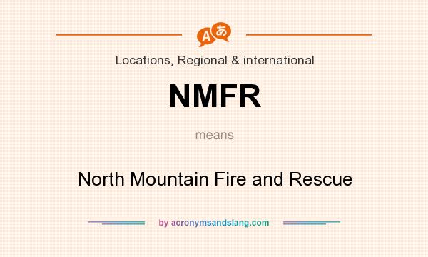 What does NMFR mean? It stands for North Mountain Fire and Rescue