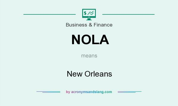 What does NOLA mean? It stands for New Orleans
