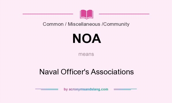 What does NOA mean? It stands for Naval Officer`s Associations