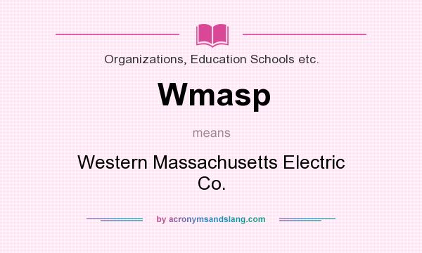 What does Wmasp mean? It stands for Western Massachusetts Electric Co.