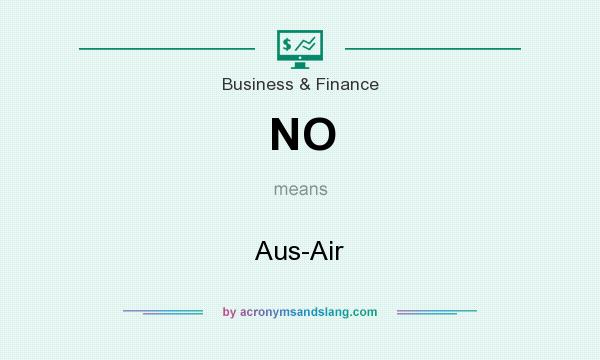 What does NO mean? It stands for Aus-Air