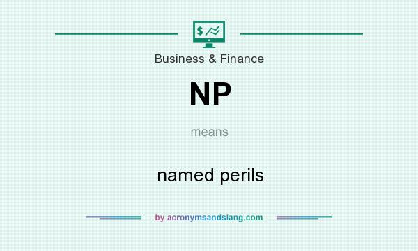 What does NP mean? It stands for named perils