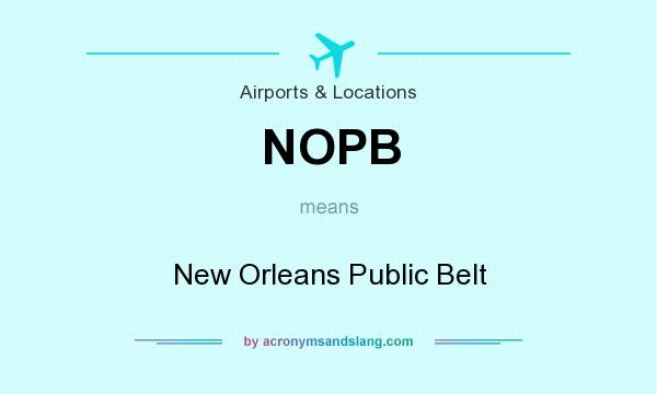 What does NOPB mean? It stands for New Orleans Public Belt