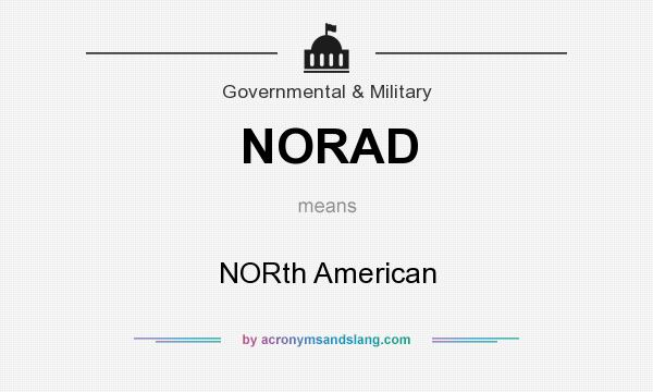 What does NORAD mean? It stands for NORth American
