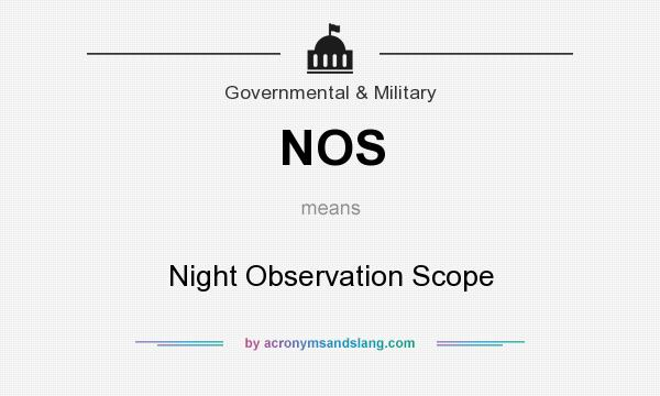 What does NOS mean? It stands for Night Observation Scope