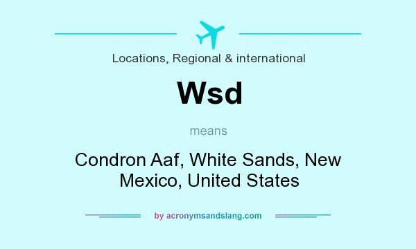 What does Wsd mean? It stands for Condron Aaf, White Sands, New Mexico, United States