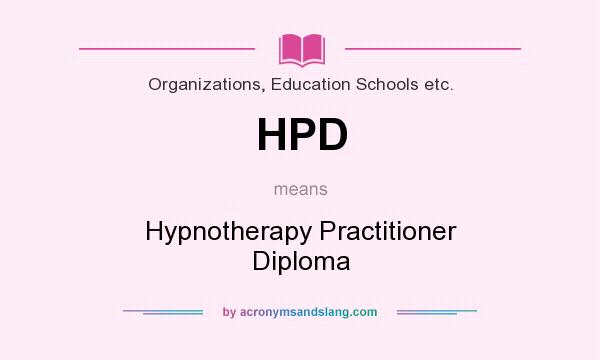 What does HPD mean? It stands for Hypnotherapy Practitioner Diploma