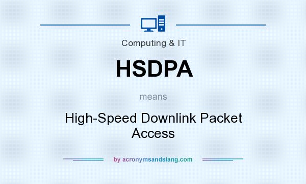 What does HSDPA mean? It stands for High-Speed Downlink Packet Access