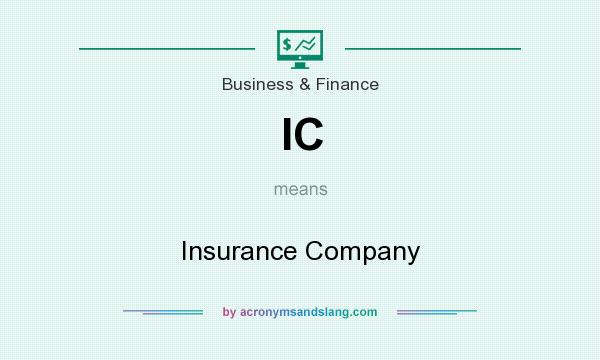 What does IC mean? It stands for Insurance Company